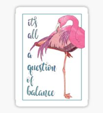 Flamingo. It's all a question of balance Sticker