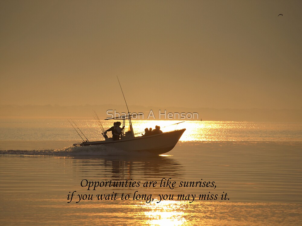 OPPORTUNTIES ARE LIKE SUNRISES by Sharon A. Henson