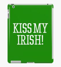 Kiss My Irish ! iPad Case/Skin