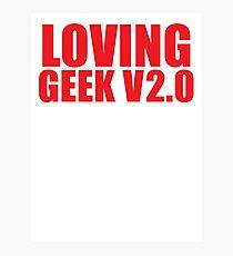 LOVING GEEK V2.0 Photographic Print