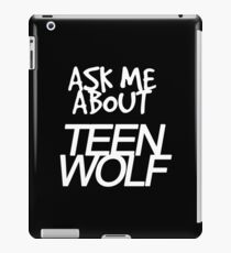 Ask me about Teen Wolf iPad Case/Skin