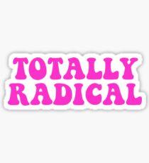 totally radical Sticker
