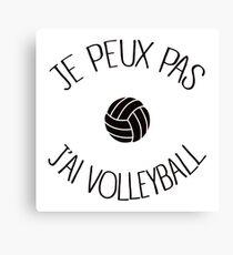 Je peux pas j'ai Volleyball Canvas Print