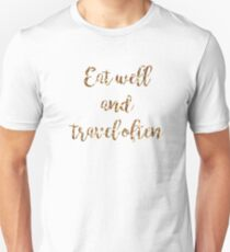 eat well, travel often T-Shirt