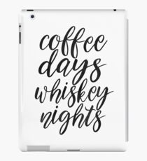 FUNNY BAR DECOR, Coffee Days Whiskey Nights,Coffee Sign,Bar Decor,Cute Home Decor,Kitchen Decor,Drink Sign,Inspirational Quote,Whiskey Art iPad Case/Skin