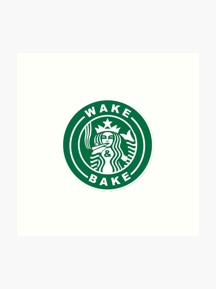 Wake Bake Starbucks Logo Art Print