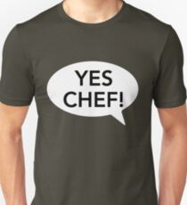 Yes Chef! Funny Quote Chef Cooking T Shirt T-Shirt