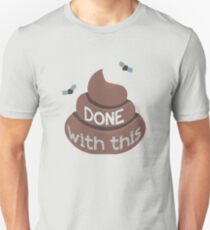 Done With This - Poo Version Unisex T-Shirt