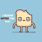 My life should be butter by Randyotter