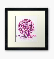 I Wear Pink For My Mom Breast Cancer Awareness Framed Print