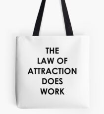 THE LAW OF ATTRACTION DOES WORK Tote Bag