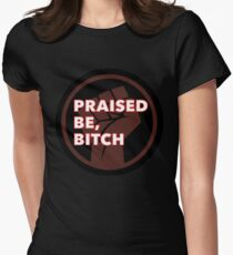 Praised Be, Bitch Women's Fitted T-Shirt