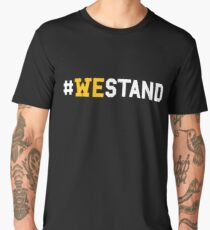#WeStand T-Shirt We Stand for the National Anthem Men's Premium T-Shirt