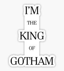 I'm the King of Gotham Sticker