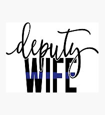 Deputy wife with thin blue line Photographic Print