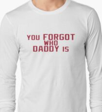You Forgot Who Daddy Is - Baker Mayfield Long Sleeve T-Shirt