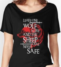 Leave One Wolf Alive And The Sheep Are Never Safe Women's Relaxed Fit T-Shirt