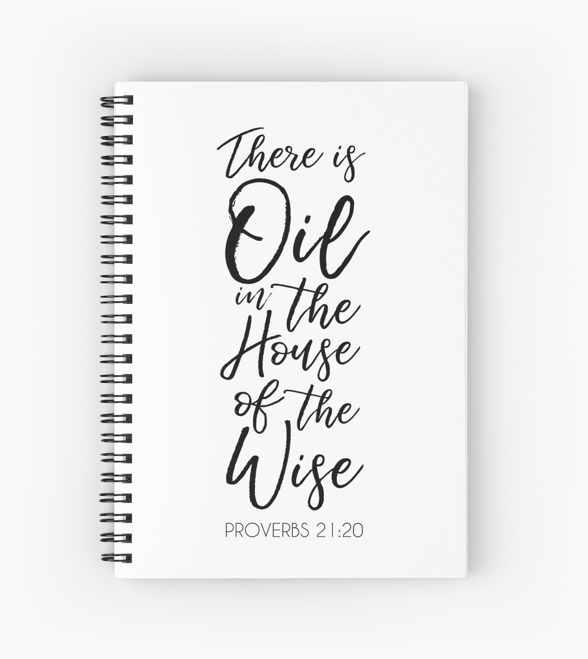 There Is Oil In The House Of The Wise Spiral Notebooks By