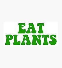 eat plants Photographic Print