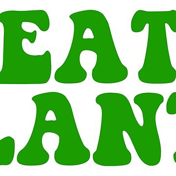 eat plants by katrinawaffles