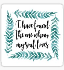 I Have Found The One Whom My Soul Loves - Greenery Sticker