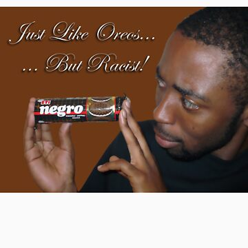 :::racist oreos::: by GetSanctified