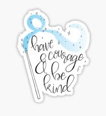 Have Courage and Be Kind - Hand Lettered Disney Cinderella Quote Sticker