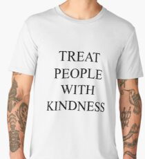 TREAT PEOPLE WITH KINDNESS Men's Premium T-Shirt