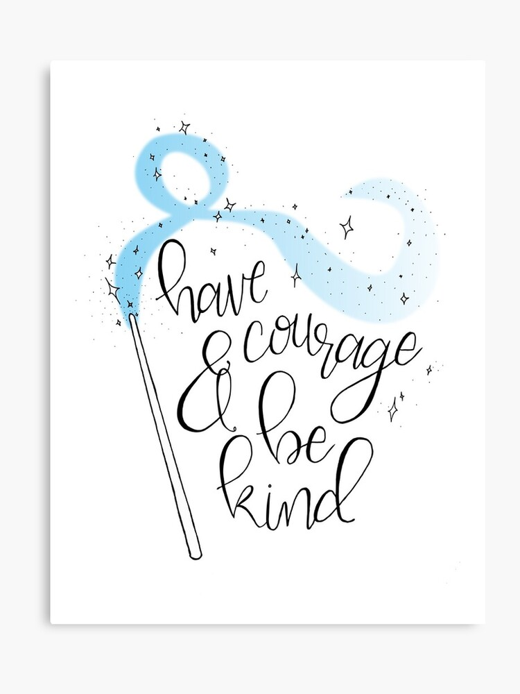 Have Courage and Be Kind - Hand Lettered Disney Cinderella Quote | Canvas  Print