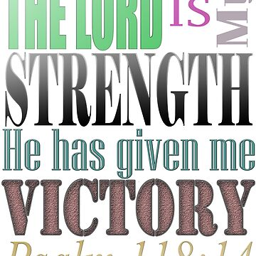 Bible Verse Psalm 118:14 by Roland1980