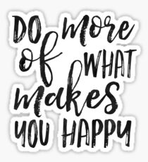 Do More Of What Makes You Happy,Love What You Do Do What You Love,Office Sign,Office Wall Art,Motivational Poster,Quote Prints,Inspired Art Sticker
