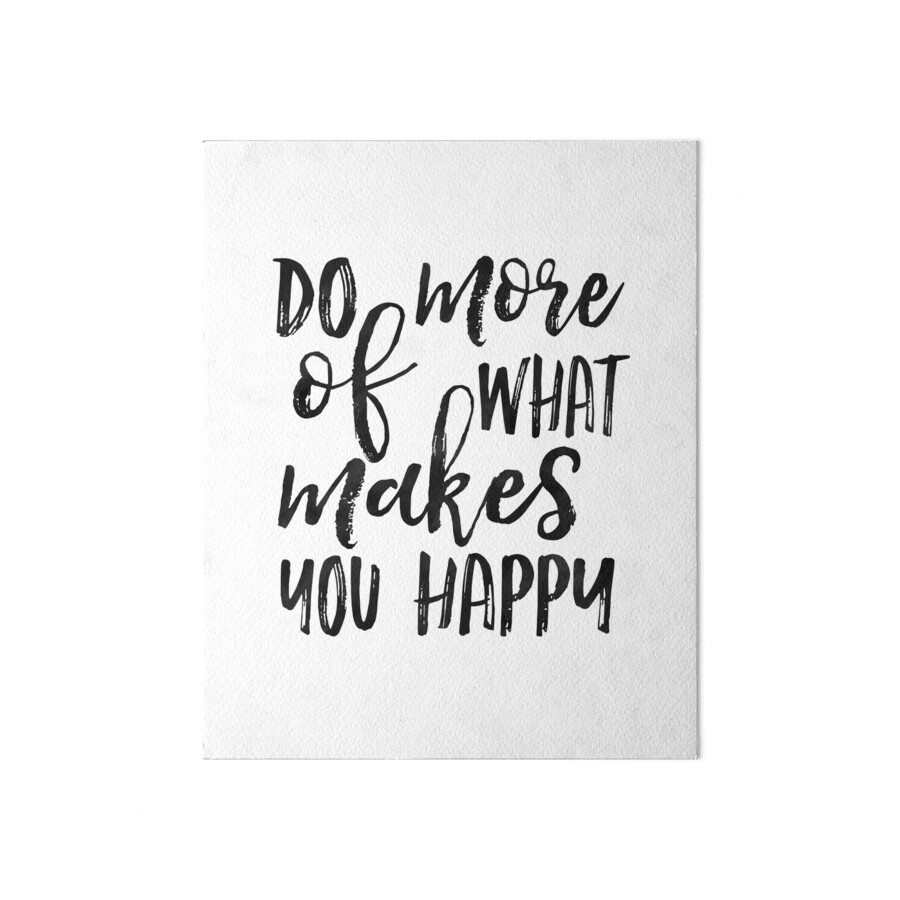 Do What You Love Love What You Do Quote Do More Of What Makes You Happylove What You Do Do What You Love