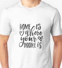 Home Is Where Your Doodle Is,Love Quote,Love Art,Dog Sign,Dog Tag,Home Decor,Home Wall Art,Living Room Decor,Quote Prints,Doodle Art,Quotes T-Shirt