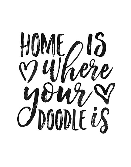 Home Is Where Your Doodle IsLove QuoteLove ArtDog SignDog TagHome Decor Wall ArtLiving Room DecorQuote PrintsDoodle ArtQuotes