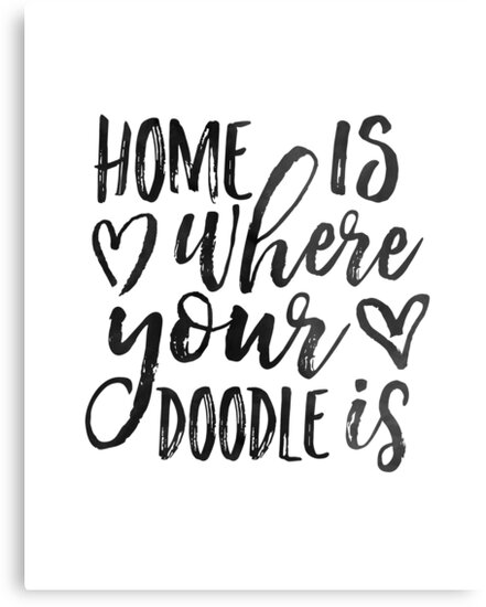 Home Is Where Your Doodle Is Love Quote Love Art Dog Sign Dog Tag
