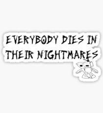 XXXTENTACION Everybody dies in their nightmares Sticker