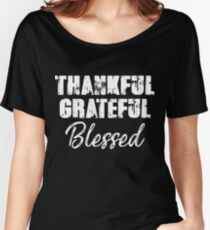 Thankful Grateful Blessed T-Shirt Women's Relaxed Fit T-Shirt