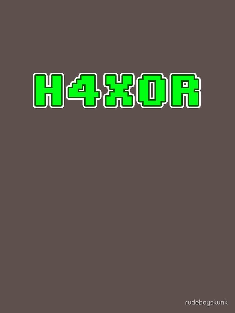 H4X0R by rudeboyskunk