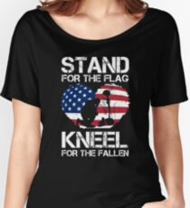 Stand For The Flag, Kneel For The Fallen! Women's Relaxed Fit T-Shirt