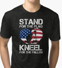 Stand For The Flag, Kneel For The Fallen! Tri-blend T-Shirt