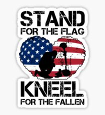 Stand For The Flag, Kneel For The Fallen! Sticker