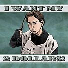 I Want My Two Dollars!, Better Off Dead by johnboveri