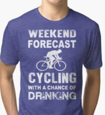 Weekend forecast cycling - Chance of drinking Tri-blend T-Shirt