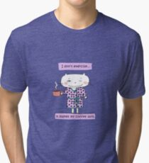 I don't exercise... it makes my coffee spill./ Cat doodle Tri-blend T-Shirt