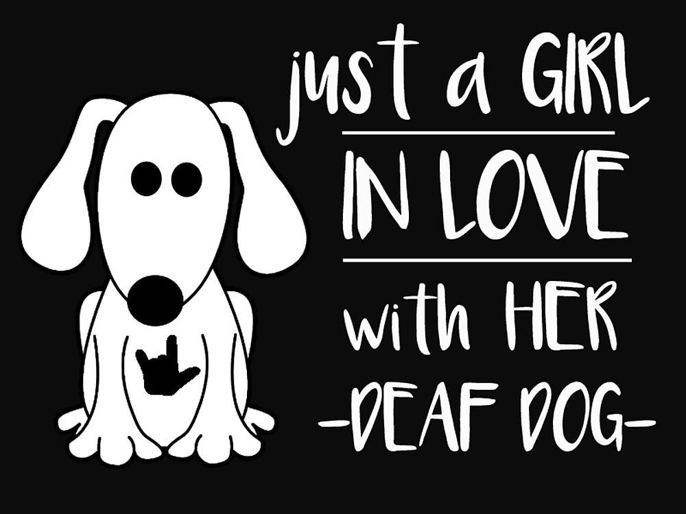 Just A Girl In Love With Her Deaf Dog By Shopasl