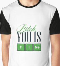 You is fine Graphic T-Shirt