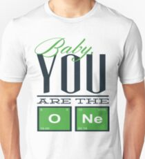 Baby you are the one T-Shirt