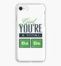 Girl you're a total baby iPhone Case/Skin