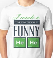 I made a chemisty funny T-Shirt