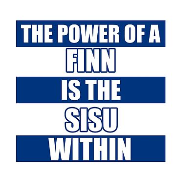 The Power Of A Finn Is The Sisu Within by The-River